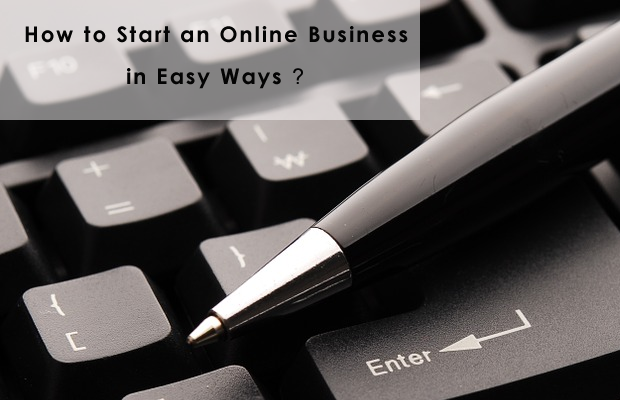 How to Start an Online Business in Easy Ways