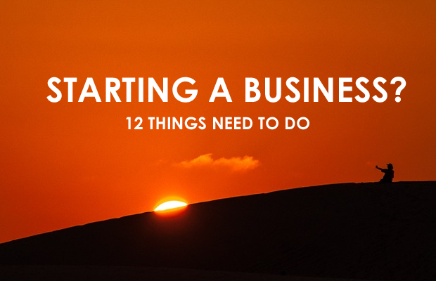 Starting a Business-12 Things Need to Do