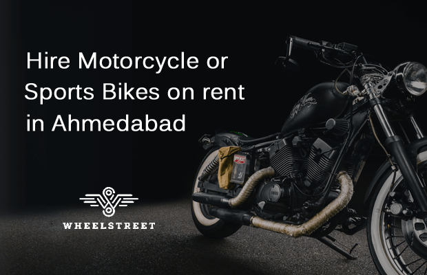 Wheelstreet in Ahmedabad - Bike Rental Service - Hire Motorcycle - Sports Bikes on rent